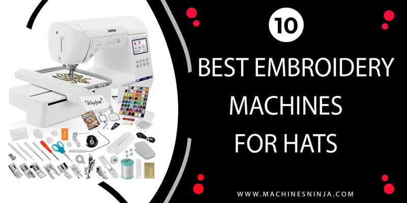 Best embroidery machines for hats in 2021
